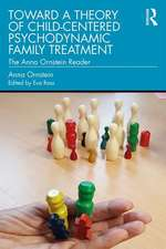 Toward a Theory of Child-Centered Psychodynamic Family Treatment