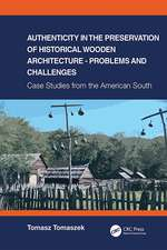 Authenticity in the Preservation of Historical Wooden Architecture - Problems and Challenges
