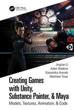 Li, J: Creating Games with Unity, Substance Painter, & Maya