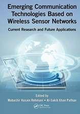 Emerging Communication Technologies Based on Wireless Sensor Networks