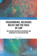 Peacemaking, Religious Belief and the Rule of Law
