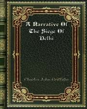 A Narrative of the Siege of Delhi