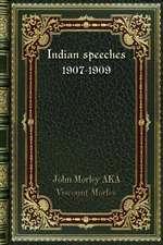 Indian speeches 1907-1909
