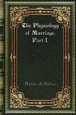 The Physiology of Marriage. Part I.