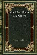 The Blue Flower. and Others
