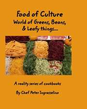 Food of Culture World of Greens, Beans, and Leafy Things