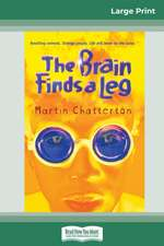 The Brain Finds a Leg (16pt Large Print Edition)