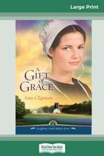 A Gift of Grace (16pt Large Print Edition)