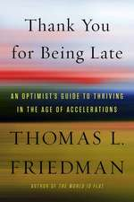 Thank You for Being Late:  How to Find a Job, Run a Country, and Keep Your Head in an Age of Acceleration