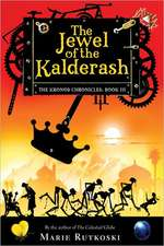 The Jewel of the Kalderash:  Book III