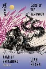 Lord of the Darkwood:  Book 3 in the Tale of Shikanoko