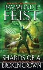 Shards of a Broken Crown: Book Four of the Serpentwar Saga