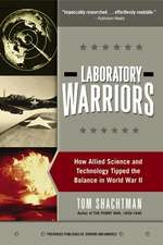 Laboratory Warriors: How Allied Science and Technology Tipped the Balance in World War II