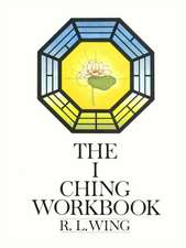 I Ching Workbook:  And Other Disasters
