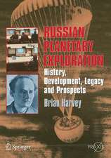 Russian Planetary Exploration: History, Development, Legacy and Prospects