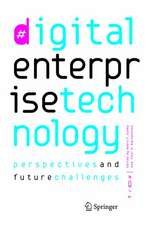 Digital Enterprise Technology: Perspectives and Future Challenges