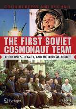 The First Soviet Cosmonaut Team: Their Lives and Legacies