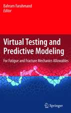 Virtual Testing and Predictive Modeling: For Fatigue and Fracture Mechanics Allowables