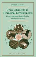 Trace Elements in Terrestrial Environments: Biogeochemistry, Bioavailability, and Risks of Metals