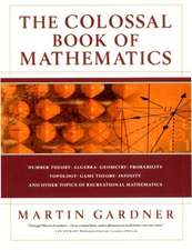 The Colossal Book of Mathematics – Classic Puzzles, Paradoxes & Problems