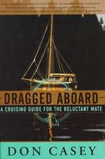 Dragged Aboard – A Cruising Guide for a Reluctant Mate