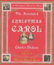 The Annotated Christmas Carol – A Christmas Carol in Prose