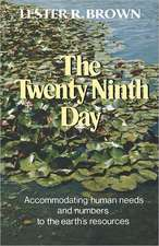 The Twenty–Ninth Day – Accommodating Human Needs and Numbers to the Earth`s Resources