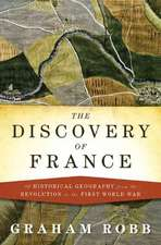 The Discovery of France – A Historical Geography from the Revolution to the First World War