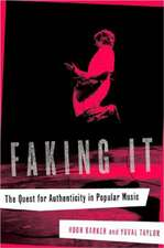 Faking It – The Quest for Authenticity in Popular Music