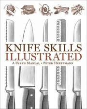 Knife Skills Illustrated – A User′s Manual