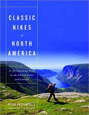 Classic Hikes of North America – 25 Breathtaking Treks in the United States and Canada