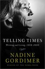 Telling Times – Writing and Living, 1954–2008