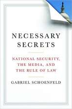 Necessary Secrets – National Security, The Media, and the Rule of Law