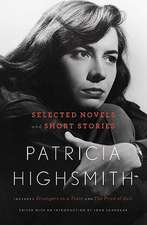 Patricia Highsmith – Selected Novels and Short Stories
