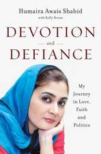Devotion and Defiance – My Journey in Love, Faith and Politics
