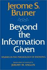 Beyond the Information Given – Studies in the Psychology of Knowing