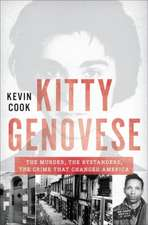 Kitty Genovese – The Murder, the Bystanders, the Crime that Changed America