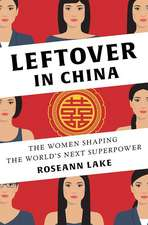 Leftover in China – The Women Shaping the World`s Next Superpower