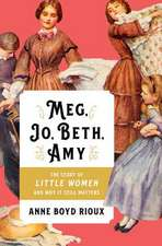 Meg, Jo, Beth, Amy – The Story of Little Women and Why It Still Matters
