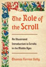 The Role of the Scroll – An Illustrated Introduction to Scrolls in the Middle Ages