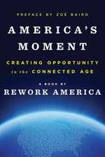 America′s Moment – Creating Opportunity in the Connected Age