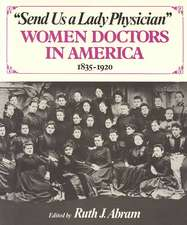 Send Us a Lady Physician – Women Doctors in America, 1835–1920
