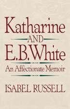 Katharine and E.B. White – An Affectionate Memoir Memoir (Paper)