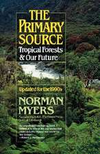 The Primary Source – Tropical Forests and Our Future