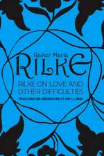 Rilke On Love and Other Difficulties Reissue