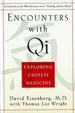 Encounters with Qi – Exploring Chinese Medicine