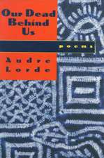 Our Dead Behind Us – Poems (Reissue)