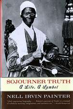 Sojourner Truth – A Life, A Symbol