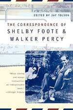 The Correspondence of Shelby Foote and Walker Percy