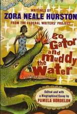 Go Gator and Muddy the Water – Writings by Zora Neale Hurston from the Federal Writers Project (Paper)